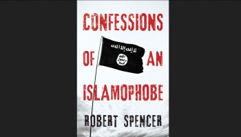 Confessions of an Islamophobe Robert Spencer